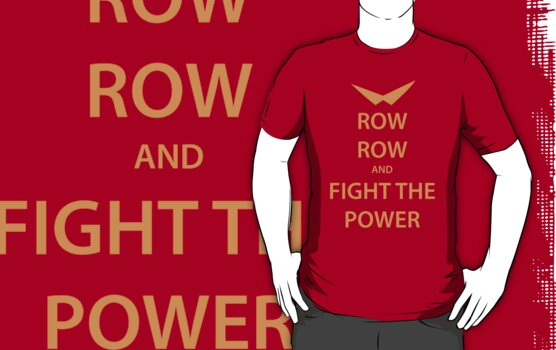 ROW ROW and FIGHT THE POWER (orange) by daveit