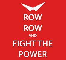 ROW ROW and FIGHT THE POWER (white) Unisex T-Shirt