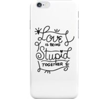 Simple Black & White Hand Drawn Love Quote iPhone Case/Skin