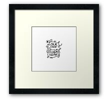 Simple Black & White Hand Drawn Love Quote Framed Print