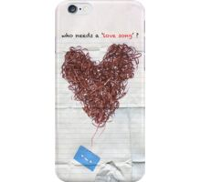 who needs a love song ? iPhone Case/Skin
