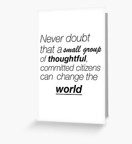 Never doubt Greeting Card