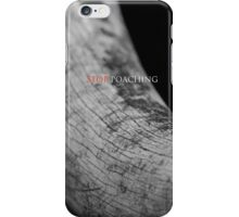 Stop poaching iPhone Case/Skin