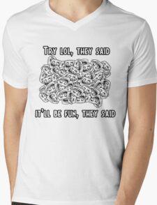Try lol they said Mens V-Neck T-Shirt