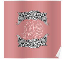 """""""We are Made of Stories."""" Floral Drawing & Pink Poster"""