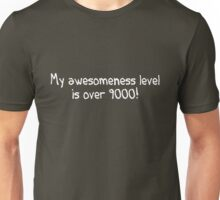 My awesomeness level is over 9000! Unisex T-Shirt