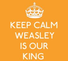 Keep Calm, Weasley is our King by gloriouspurpose