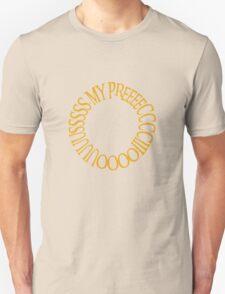 My Precious. T-Shirt