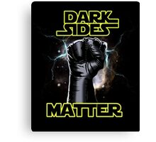 DARK SIDES MATTER Canvas Print