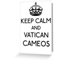 Keep Calm and Vatican Cameos (Black) Greeting Card