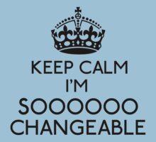 Keep Calm, I'm Sooooo Changeable (Black) One Piece - Short Sleeve