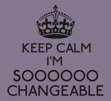 Keep Calm, I'm Sooooo Changeable (Black) Kids Clothes