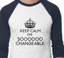 Keep Calm, I'm Sooooo Changeable (Black) Men's Baseball ¾ T-Shirt
