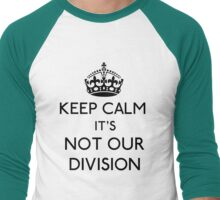 Keep Calm, it's Not Our Division (Black)  Men's Baseball ¾ T-Shirt