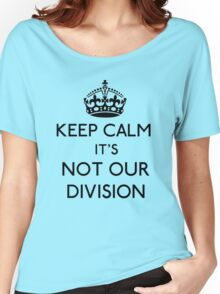 Keep Calm, it's Not Our Division (Black)  Women's Relaxed Fit T-Shirt