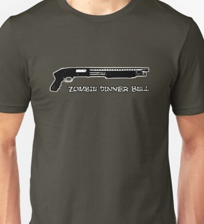 Guns sound like dinner bells to zombies Unisex T-Shirt