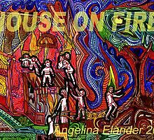 House on fire by Angelina Elander