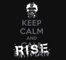 Keep Calm and Rise by johnbjwilson