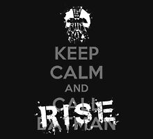 Keep Calm and Rise Unisex T-Shirt