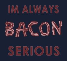 Bacon Serious by surlana