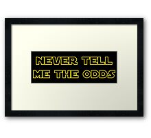 Never Tell Me The Odds Framed Print