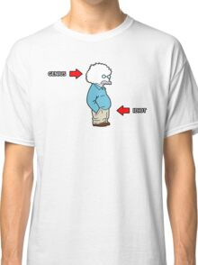 Idiot in the pants Classic T-Shirt