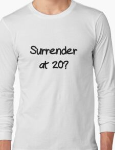 Surrender? Long Sleeve T-Shirt
