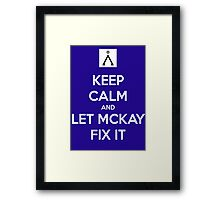 Keep Calm and Let McKay Fix It Framed Print