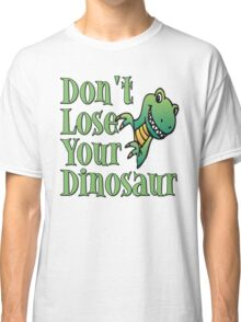 Don't Lose Your Dinosaur Stepbrothers Classic T-Shirt