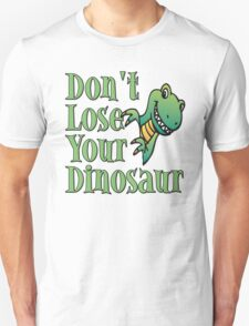 Don't Lose Your Dinosaur Stepbrothers Unisex T-Shirt