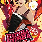 Poster for Hubba Hubba Revue, April 2012 by caseycastille
