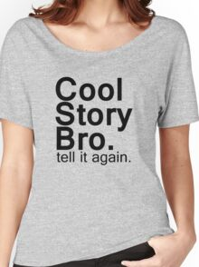 Cool Story Bro. Women's Relaxed Fit T-Shirt
