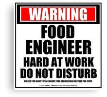 Warning Food Engineer Hard At Work Do Not Disturb Canvas Print