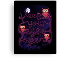 Keep Your Eyes Open Canvas Print