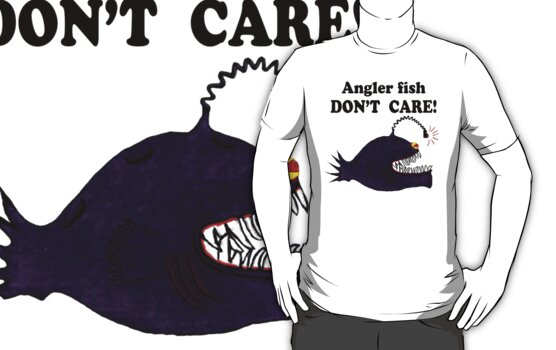 ANGLER FISH DON'T CARE by ahni mazybolton