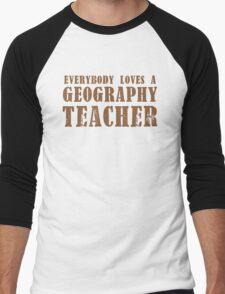Everybody loves a Geography teacher Men's Baseball ¾ T-Shirt