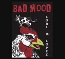 BAD MOOD by Lori R. Lopez