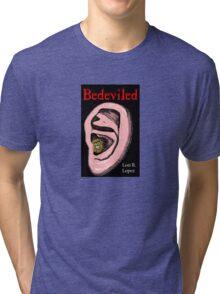 BEDEVILED Tri-blend T-Shirt