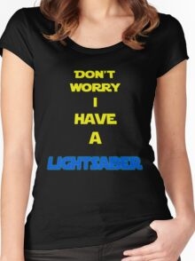 DON´T WORRY I HAVE A LIGHTSABER Women's Fitted Scoop T-Shirt
