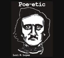 POE-ETIC by Lori R. Lopez