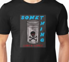 SOME THING Unisex T-Shirt