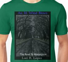 THE ROAD TO WOEBEGONE Unisex T-Shirt