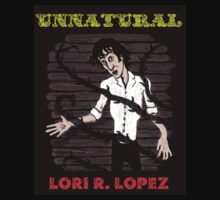UNNATURAL by Lori R. Lopez