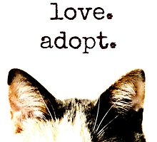 peace.  love.  adopt. by vertigoimages