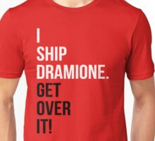 I Ship Dramione. Get Over It! Unisex T-Shirt