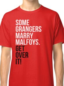 Some Grangers Marry Malfoys.  Classic T-Shirt