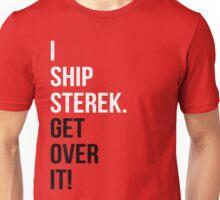I Ship Sterek. Get Over It! Unisex T-Shirt