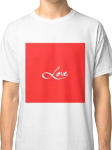 """Simple Hand Drawn """"Love"""" Typography Classic T-Shirt"""
