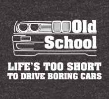 BMW E30 Life's too short to drive boring cars - White by vakuera