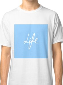 "Elegant Hand Drawn ""Life"" Typography Classic T-Shirt"